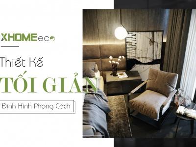 Xhome Eco - Thiết kế tối giản, định hình phong cách